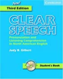 Clear Speech Student\\\'s Book with audio CD: Pronunciation and Listening Comprehension in American English