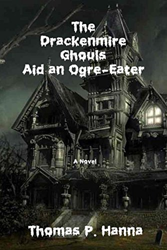 the-drackenmire-ghouls-aid-an-ogre-eater-a-novel-the-drackenmire-ghouls-series-book-2-english-editio