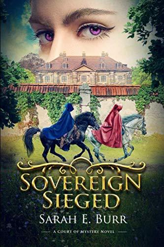 Sovereign Sieged A Court of Mystery Novel [Burr, Sarah E.] (Tapa Blanda)