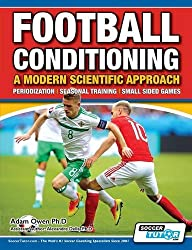 Football Conditioning a Modern Scientific Approach: Periodization - Seasonal Training - Small Sided Games