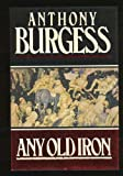 Any Old Iron (0091738423) by BURGESS, Anthony