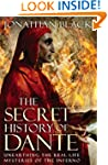 The Secret History of Dante: Unearthi...