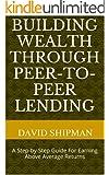 Building Wealth Through Peer-to-Peer Lending
