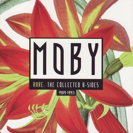 Moby - Rare - The Collected B Sides - Zortam Music
