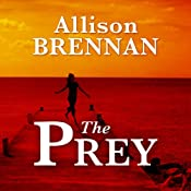 The Prey: A Novel | [Allison Brennan]
