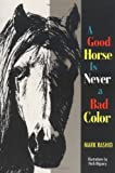 img - for Good Horse is Never a Bad Color book / textbook / text book