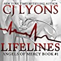 Lifelines: Angels of Mercy Audiobook by CJ Lyons Narrated by Lauren Ross