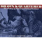 Drawn & Quartered: The History of American Political Cartoons