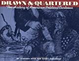 img - for Drawn & Quartered: The History of American Political Cartoons book / textbook / text book