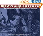 Drawn & Quartered: The History of Ame...