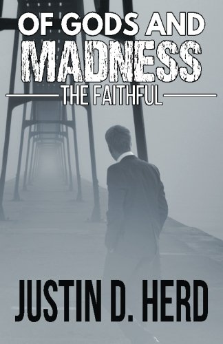 Of Gods and Madness: The Faithful