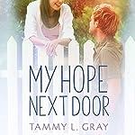 My Hope Next Door | Tammy L. Gray