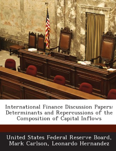 International Finance Discussion Papers: Determinants and Repercussions of the Composition of Capital Inflows