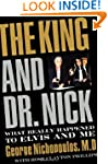 The King and Dr. Nick: What Really Ha...