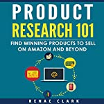 Product Research 101: Find Winning Products to Sell on Amazon and Beyond | Renae Clark