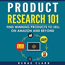 Product Research 101: Find Winning Products to Sell on Amazon and Beyond Audiobook by Renae Clark Narrated by Michelle Murillo