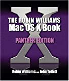 Robin Williams Mac OS X Book, The, Panther Edition (0321232968) by Williams, Robin
