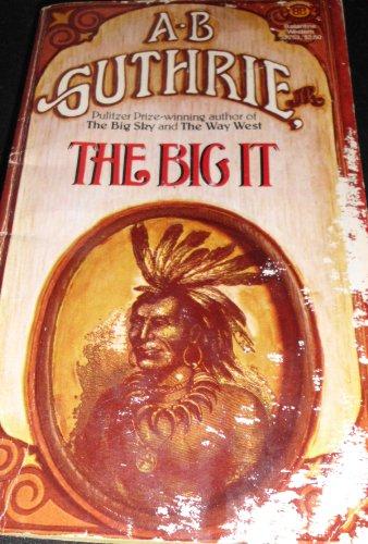 The Big It, A.B. Guthrie Jr.
