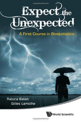 Expect The Unexpected: A First Course In Biostatistics