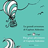 img - for The great adventures of Captain Aidenino | Le grandi avventure di Capitan Aidenino book / textbook / text book