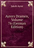 Ayrers Dramen, Volume 76 (German Edition)