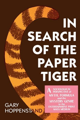 In Search of the Paper Tiger: A Sociological Perspective of Myth, Formula, and the Mystery Genre in the Entertainment Pr