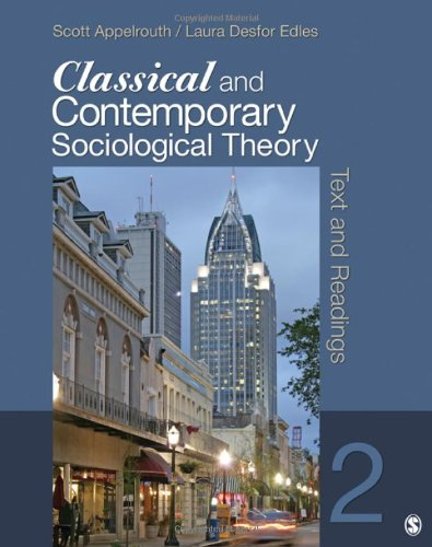 Classical and Contemporary Sociological Theory: Text and...