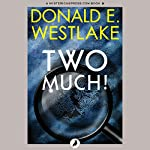 Two Much! | Donald E. Westlake