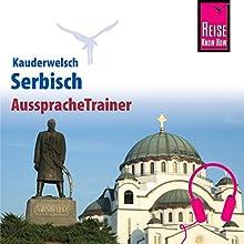 Serbisch (Reise Know-How Kauderwelsch AusspracheTrainer) Hörbuch von Dragoslav Jovanovic Gesprochen von: Dragoslav Jovanovic, Kerstin Belz