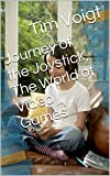 img - for Journey of the Joystick, The World of Video Games book / textbook / text book