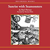 Sunrise with Seamonsters,Pt.1 | [Paul Theroux]