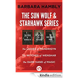 The Sun Wolf and Starhawk Series: The Ladies of Mandrigyn, The Witches of Wenshar, and The Dark Hand of Magic by Barbara Hambly
