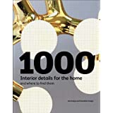 1000 Interior Details for the Home: And Where To Find Thempar Ian Rudge