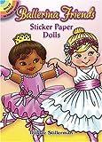 Ballerina Friends Sticker Paper Dolls (Dover Little Activity Books Paper Dolls)