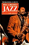 img - for The Blackwell Guide to Recorded Jazz (Blackwell Reference) by Kernfeld, Barry (1996) Paperback book / textbook / text book
