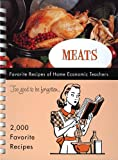 Meats: Favorite Recipes of Home Economic Teachers