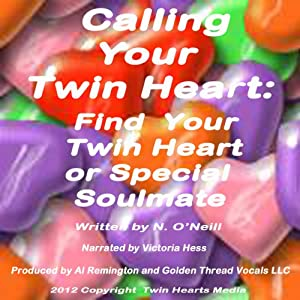 Calling Your Twin Heart: Find Your Twin Heart or Special Soulmate | [N. O'Neill]