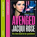 AVENGED Audiobook by Jacqui Rose Narrated by Annie Aldington