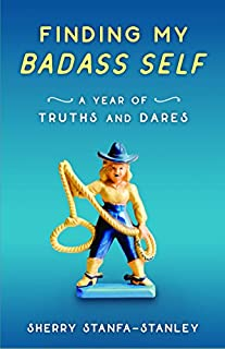 Book Cover: Finding My Badass Self: A Year of Truths and Dares