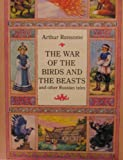 The War of the Birds and the Beasts: And Other Russian Tales (014031900X) by Arthur Ransome