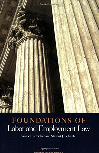 Foundations of Labor and Employment Law (Foundations of Law Series)