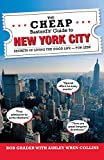 The Cheap Bastard's® Guide to New York City: Secrets of Living the Good Life--For Less!