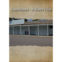 Sometimes - A Short Film
