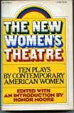 The New Womens Theatre: Ten Plays by Contemporary American Women