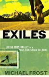Exiles: Living Missionally in a Post-Christian Culture (1565636708) by Michael Frost