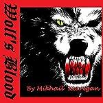Wolf's Blood | Mikhail Kerrigan