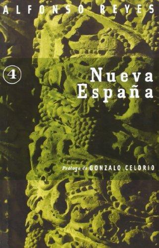Nueva España (Coleccion Capilla Alfonsina) (Spanish Edition)