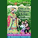 Magic Tree House, Book 14: Day of the Dragon King (       UNABRIDGED) by Mary Pope Osborne Narrated by Mary Pope Osborne