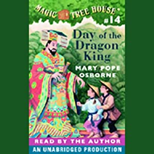 Magic Tree House, Book 14: Day of the Dragon King | [Mary Pope Osborne]