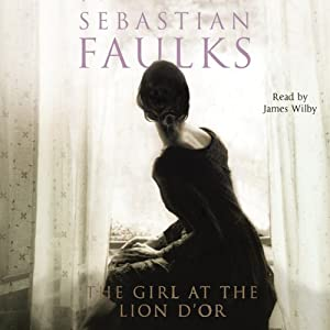 The Girl at the Lion D'Or | [Sebastian Faulks]